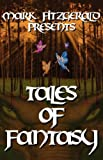 Mark Fitzgerald Presents Tales of Fantasy, , 0978877756