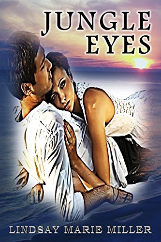 Jungle Eyes (Jungle Eyes Trilogy Book 1) by [Miller, Lindsay Marie]