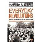 Everyday Revolutions: Horizontalism and Autonomy in Argentina