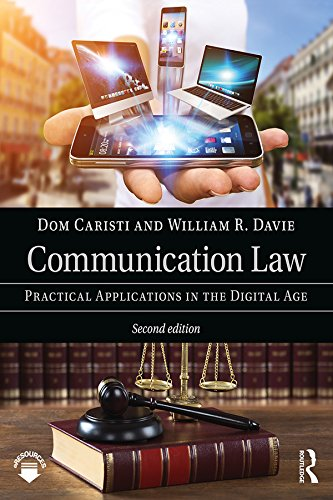Communication Law: Practical Applications in the Digital Age por Dom Caristi