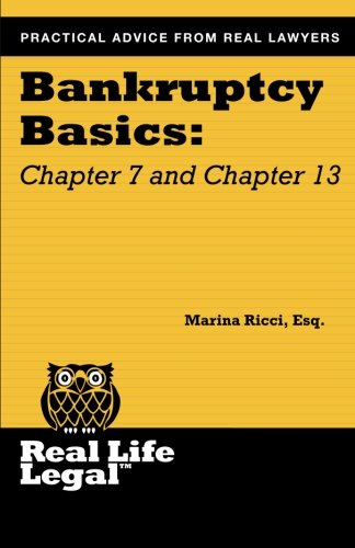 Download Bankruptcy Basics: Chapter 7 and Chapter 13 (Real Life Legal) (Volume 1) pdf