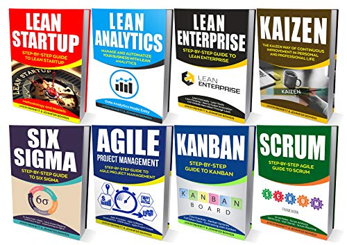 (LEAN: Ultimate Collection - Lean Startup, Lean Analytics, Lean Enterprise, Kaizen, Six Sigma, Agile Project Management, Kanban, Scrum (Lean Thinking, Lean Manufacturing, Management, Running Lean))