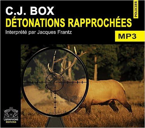 [Livre Audio] C.J. Box - Détonations rapprochées  [mp3 192kbps]