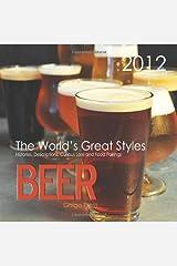 Beer: The World's Great Styles, 2012 Calendar Calendar