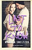 Last To Know (Willow Creek) (Volume 1)