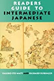 Readers Guide to Intermediate Japanese, Yasuko I. Watt and Richard Rubinger, 0824820479
