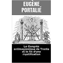 Le Congrès antimaçonnique de Trente et la fin d'une mystification (French Edition)