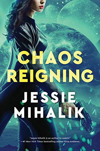 Chaos Reigning: A Novel (The Consortium Rebellion Book 3) by [Mihalik, Jessie]