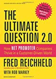 img - for The Ultimate Question 2.0 (Revised and Expanded Edition): How Net Promoter Companies Thrive in a Customer-Driven World book / textbook / text book