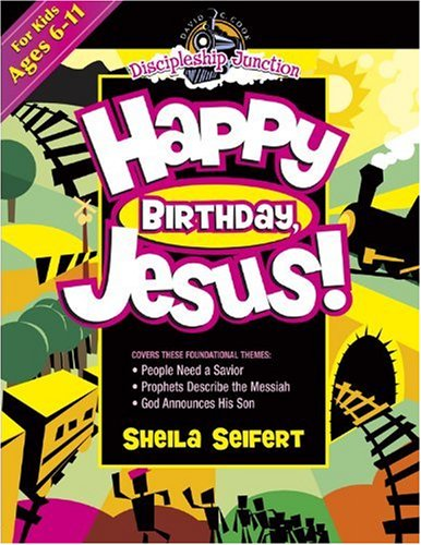 Happy Birthday, Jesus!: Discipleship Junction