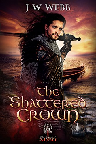 The Shattered Crown (The Legends of Ansu Book 2) by [Webb, J.W.]