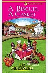 A Biscuit, a Casket (A Pawsitively Organic Mystery) by Liz Mugavero (2014-04-01) Mass Market Paperback