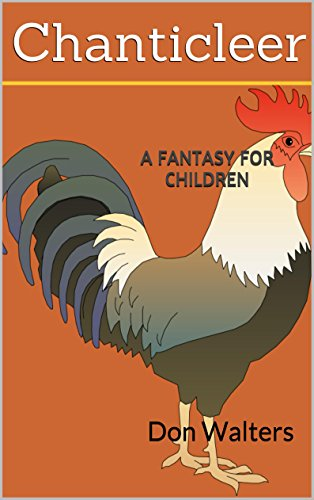 Cuckoo Rooster - Chanticleer: A Fantasy for Children