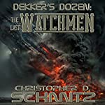 Dekker's Dozen: The Last Watchmen | Christopher D Schmitz