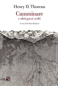 Camminare e altri passi scelti (La mala parte Vol. 35) (Italian Edition) by [Thoreau, Henry D. ]