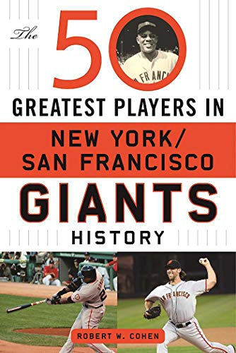 The 50 Greatest Players In New York/San Francisco Giants History ()