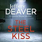 The Steel Kiss: Lincoln Rhyme, Book 12 Hörbuch von Jeffery Deaver Gesprochen von: Jeff Harding