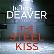 The Steel Kiss: Lincoln Rhyme, Book 12 Audiobook by Jeffery Deaver Narrated by Jeff Harding