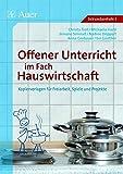 Offener Unterricht im Fach Hauswirtschaft, Band 2: Kopiervorlagen für Freiarbeit, Spiele, Lernzirkel (5. bis 10. Klasse)