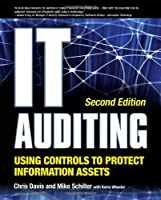 IT Auditing Using Controls to Protect Information Assets, 2nd Edition Front Cover