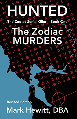 Amazon hunted the zodiac murders revised edition the hunted the zodiac murders revised edition the zodiac serial killer book 1 fandeluxe Gallery