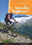 Transalp Roadbook 1: Die Albrecht-Route: Garmisch - Grosio - Gavia - Gardasee