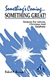Something's Coming . . . Something Great, Robert A. Beringer, 155673428X