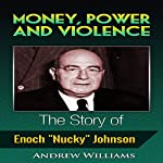 Money, Power and Violence: The Story of Enoch