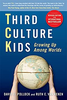 Third Culture Kids: The Experience of Growing Up Among Worlds by [Reken, Ruth E. Van, Pollock, David C., Pollock, Michael V.]