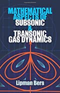 Mathematical Aspects of Subsonic and Transonic Gas Dynamics (Dover Books on Physics)