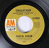PROCOL HARUM 45 RPM CONQUISTADOR / A SALTY DOG