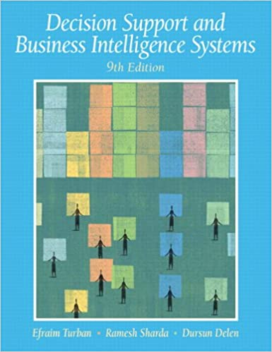 Decision Support And Business Intelligence Systems Turban Efraim Sharda Ramesh Delen Dursun Aronson Jay E Liang Ting Peng King David 9780136107293 Amazon Com Books