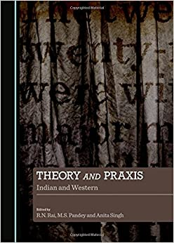 Book Theory and Praxis: Indian and Western