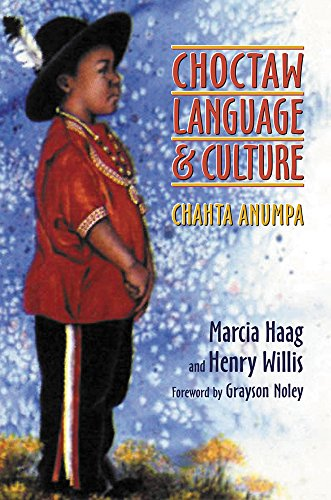 Choctaw Language and Culture: Chahta Anumpa by University of Oklahoma Press