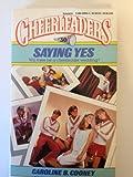 Saying Yes Cheerleaders, Caroline B. Cooney, 0590406353