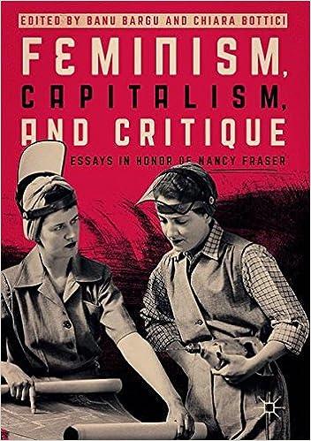 feminism capitalism and critique essays in honor of nancy feminism capitalism and critique essays in honor of nancy fraser banu bargu chiara bottici 9783319523859 com books