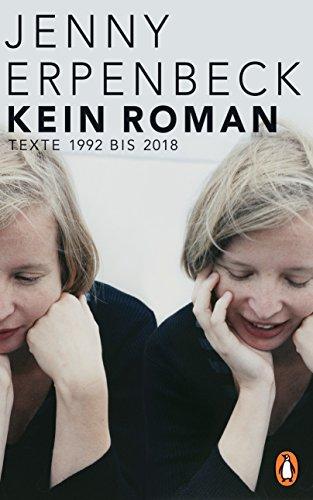 Kein Roman: Texte 1992 bis 2018 (German Edition)