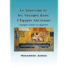 Le Tourisme et les Voyages dans l'Égypte Ancienne (French Edition)