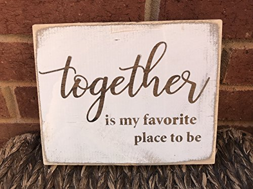 Together is My Favorite Place to Be Family Farmhouse Rustic Home Decor Sign, White Wood Distressed Wall (Distressed Sign)