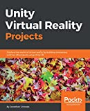 Unity Virtual Reality Projects: Explore the world of Virtual...