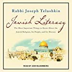 Jewish Literacy Revised Ed: The Most Important Things to Know About the Jewish Religion, Its People, and Its History | Joseph Telushkin