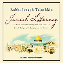 Jewish Literacy Revised Ed: The Most Important Things to Know About the Jewish Religion, Its People, and Its History Audiobook by Joseph Telushkin Narrated by Josh Bloomberg