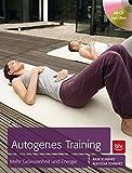Autogenes Training: Mehr Gelassenheit und Energie