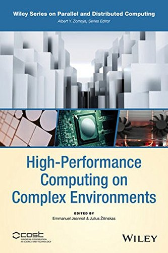 High-Performance Computing on Complex Environments (Wiley Series on Parallel and Distributed Computing) by Wiley-IEEE Computer Society Pr