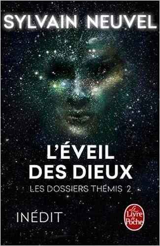 L'Eveil des Dieux (Les Dossiers Thémis, Tome 2) - Sylvain Neuvel sur Bookys