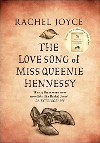 The Love Song Of Miss Queenie Hennessy Amazonde Rachel Joyce