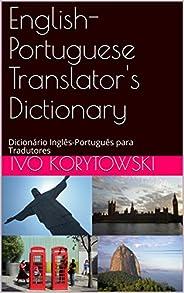 English-Portuguese Translator's Dictionary: Dicionário Inglês-Português para Tradut