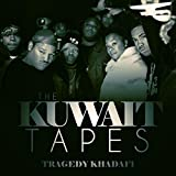 The Kuwait Tapes [Explicit]