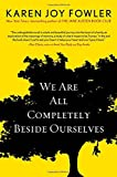 Image of We Are All Completely Beside Ourselves (Pen/Faulkner Award - Fiction)