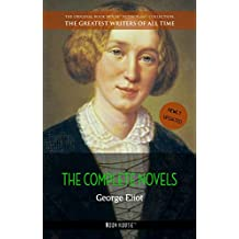 George Eliot: The Complete Novels (The Best Writers of All Time)